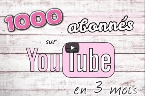 1000 abonnés Youtube en 3 mois